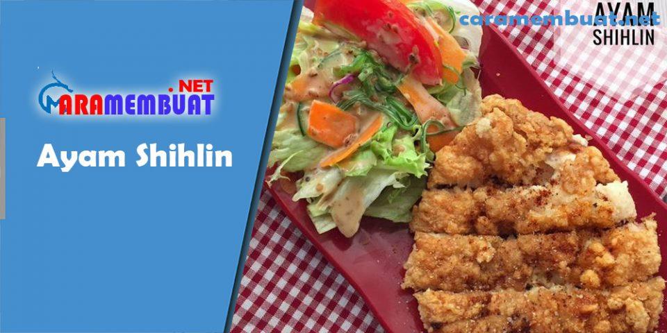 Cara Membuat Ayam Shihlin