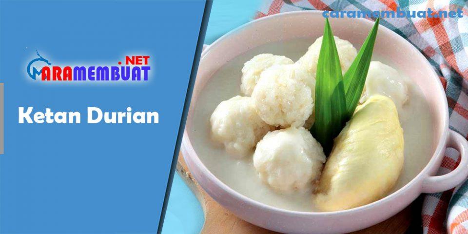 Cara Membuat Ketan Durian