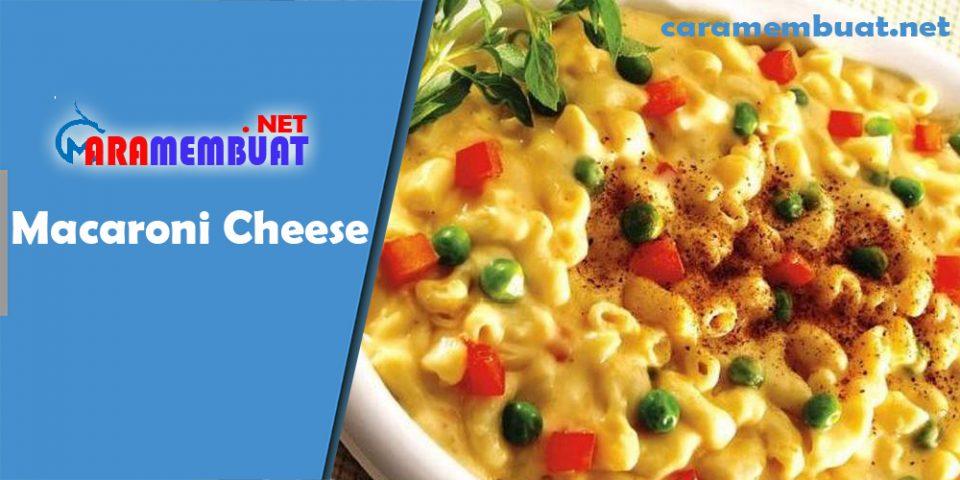 Cara Membuat Macaroni Cheese