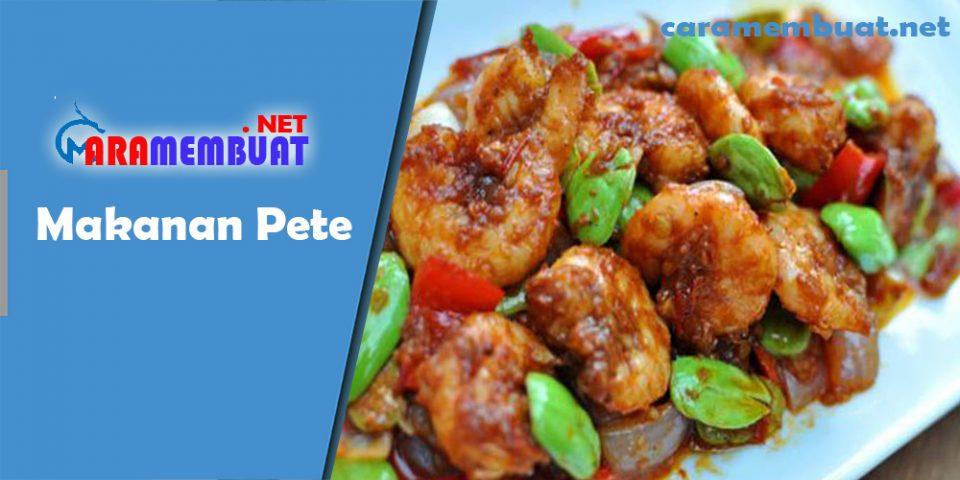 Cara Membuat Makanan Pete