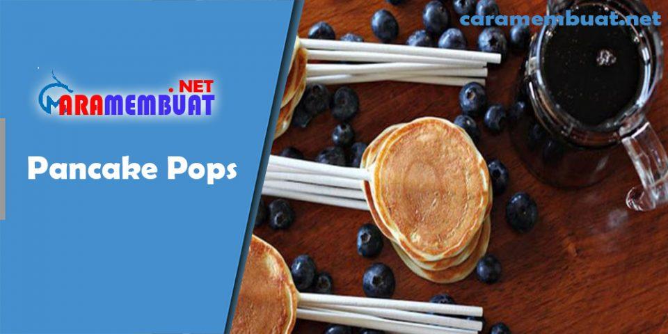 Cara Membuat Pancake Pops
