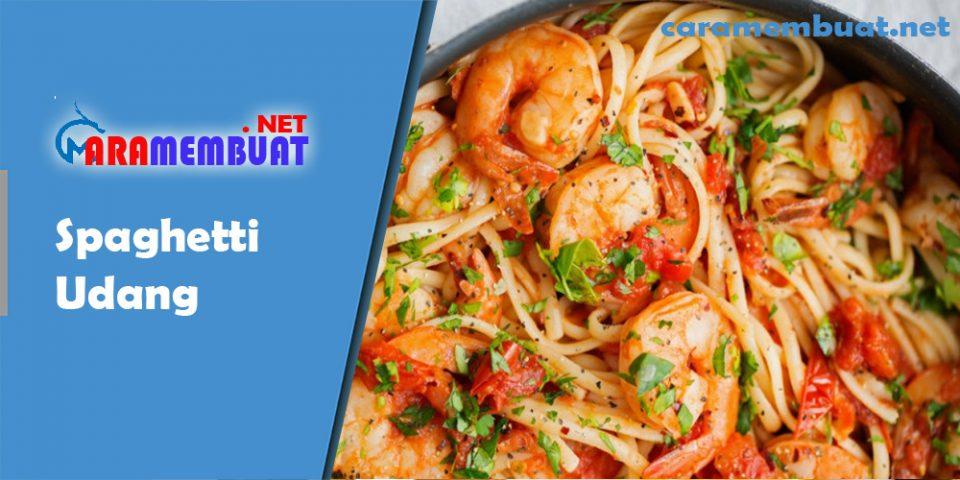 Cara Membuat Spaghetti Udang