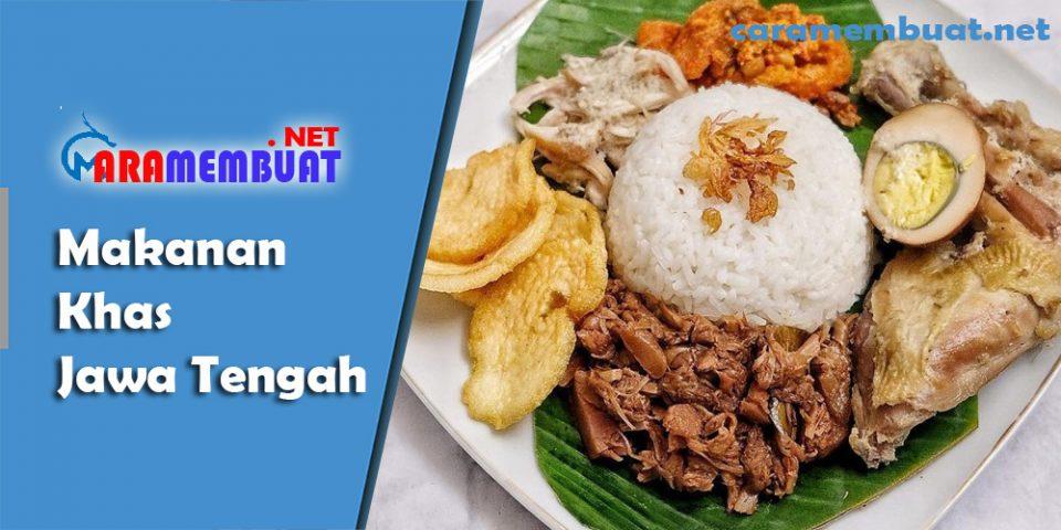 Cara Membuat makanan khas Jawa Tengah