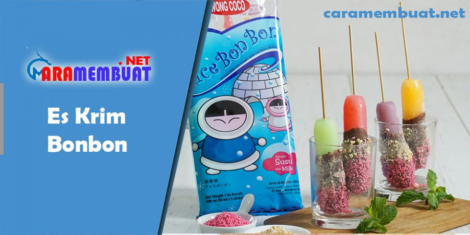 Cara membuat Es Krim Bonbon